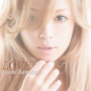 Love - Ayumi Hamasaki