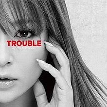 Trouble - Ayumi Hamasaki